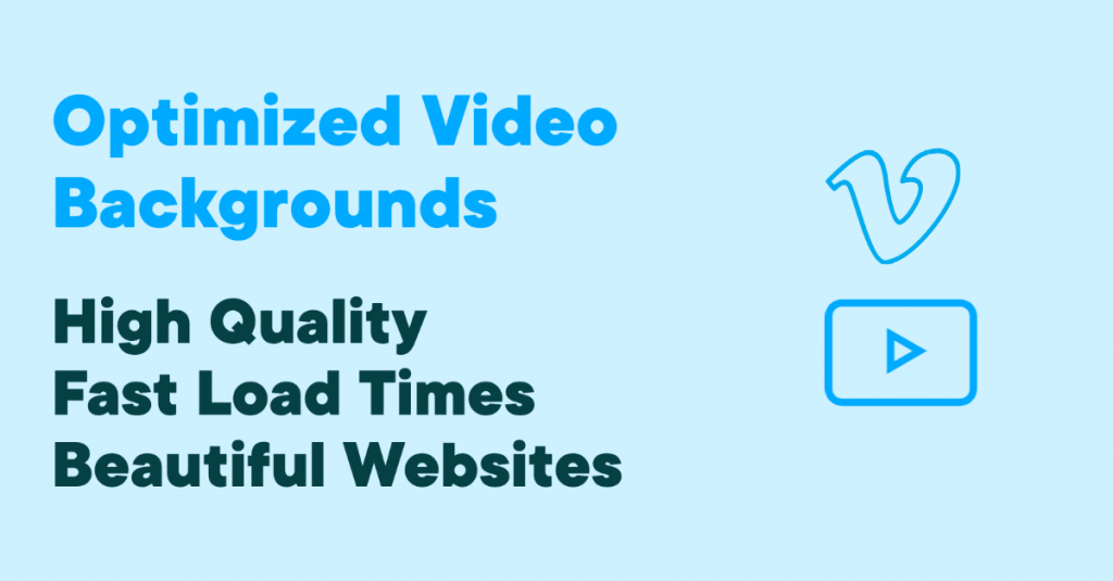 The Featured image for this article. It says: Optimized Video Backgrounds. High Quality, Fast Load Times, Beautiful Websites.